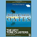 The Key/Tone Clusters: Two Short Plays by Joyce Carol Oates | Joyce Carol Oates