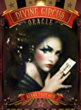 img - for Divine Circus Oracle: Guidance for a Life of Sacred Subversion & Creative Confidence book / textbook / text book