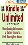 Kindle Unlimited: Is It for You?: Und...