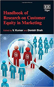 Handbook Of Research On Customer Equity In Marketing (Elgar Original Reference) (Research Handbooks In Business And Management)