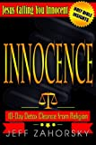 Innocence - 10 Day Detox Cleanse from Religion - Jesus Calling You Innocent (Holy Bible Insights Collection)