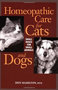 Homeopathic Care For Cats And Dogs Small Doses For Small Animals by North Atlantic Books