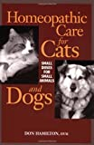 Homeopathic Care for Cats and Dogs: Small Doses for Small Animals