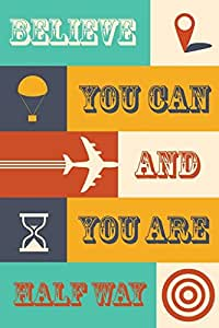 Seven Rays Seven Rays Believe You Can And You Are Halfway Poster
