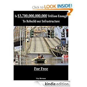 Is $3,700,000,000,000 Enough To rebuild Infrastructure for Free
