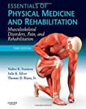 Essentials of Physical Medicine and Rehabilitation: Musculoskeletal Disorders, Pain, and Rehabiliation, 3e