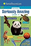 img - for Smithsonian Readers: Seriously Amazing Level 2 by Brenda Scott-Royce (2015-11-17) book / textbook / text book