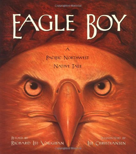 eagle-boy-a-pacific-northwest-native-tale-by-richard-lee-vaughan-2000-10-31