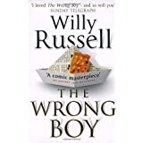http://www.amazon.co.uk/The-Wrong-Boy-Willy-Russell/dp/0552996459/ref=sr_1_1?ie=UTF8&qid=1413014387&sr=8-1&keywords=the+wrong+boy+willy+russell