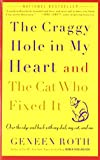 The Craggy Hole in My Heart and the Cat Who Fixed It (1400083192) by Roth, Geneen