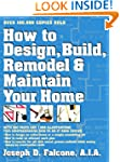 How to Design, Build, Remodel & Maint...