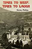 Shirley Phillips Times to Weep, Times to Laugh