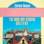 The Grub-and-Stakers Quilt a Bee (       UNABRIDGED) by Charlotte MacLeod Narrated by Lory Reyes