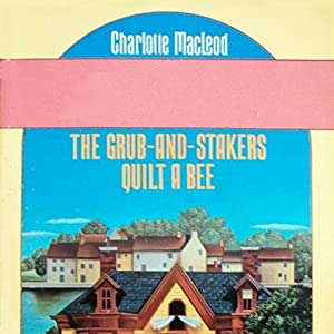 The Grub-and-Stakers Quilt a Bee Audiobook
