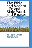 The Bible and Modern Life and Bible Words and Phrases