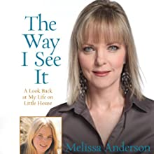 The Way I See It: A Look Back at My Life on Little House (       UNABRIDGED) by Melissa Anderson Narrated by Jane Pfitsch