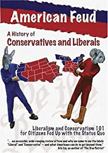 American Feud:  A History of Conservatives and Liberals