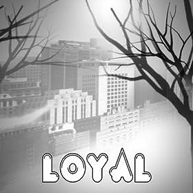 Loyal (East Coast Version) [Explicit]