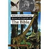 Biblical Cryptozoology Revealed Cryptids  of The Bible ~ Dale Stuckwish