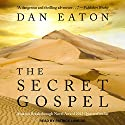 The Secret Gospel Audiobook by Dan Eaton Narrated by Patrick Lawlor
