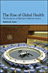 The Rise of Global Health: The Evolut...