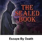 Sealed Book: Escape by Death | David Kogan