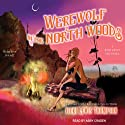 Werewolf in the North Woods: Wild About You Series, Book 2