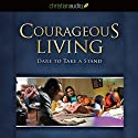 Courageous Living: Dare to Take a Stand Audiobook by Michael C. Catt Narrated by Maurice England