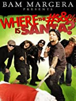 Bam Margera Presents: Where the #$&% is Santa? [HD]