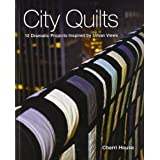 City Quilts: 12 Dramatic Projects Inspired By Urban Views ~ Cherri House