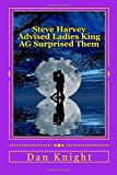 img - for Steve Harvey Advised Ladies King AG Surprised Them: What you need to Know about All the Inhabitants of Mars if you are from Venus (Best Selling Book to keep ladies loving us) (Volume 1) book / textbook / text book