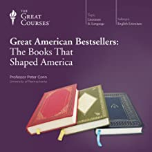 Great American Bestsellers: The Books That Shaped America  by The Great Courses Narrated by Professor Peter Conn