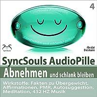 Abnehmen und schlank bleiben. SyncSouls AudioPille: Fakten zu Übergewicht, Affirmationen, PMR, Autosuggestion, Reflexion, 432 Hz Musik Hörbuch