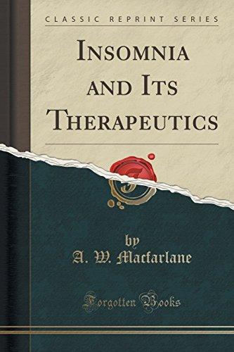 Insomnia and Its Therapeutics (Classic Reprint)