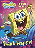 img - for Think Happy! (SpongeBob SquarePants) (Super Stickerific) book / textbook / text book