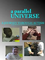 A Parallel Universe: A Journey Through Autism