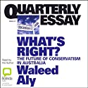 What's Right?: The Future of Conservatism in Australia (       UNABRIDGED) by Waleed Aly Narrated by Waleed Aly