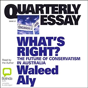 What's Right?: The Future of Conservatism in Australia | [Waleed Aly]