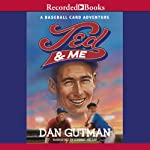 Ted and Me (       UNABRIDGED) by Dan Gutman Narrated by Johnny Heller