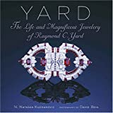 echange, troc Natasha Kuzmanovic, David Rockefeller - Yard: The Life and Magnificent Jewelry of Raymond C. Yard