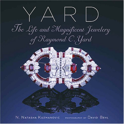Yard The Life and Magnificent Jewelry of Raymond C Yard086565252X : image