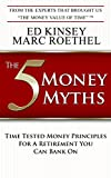 The 5 Money Myths: Time Tested Money Principals For A Retirement You Can Bank On