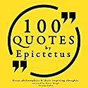 100 Quotes by Epictetus (Great Philosophers and Their Inspiring Thoughts) Audiobook by  Epictetus Narrated by Katie Haigh