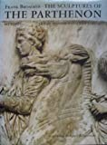Sculptures of the Parthenon: Metopes, Frieze, Pediments, Cult-statue (0500232962) by Brommer, Frank