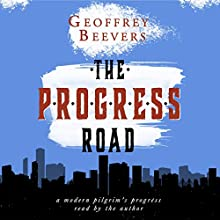 The Progress Road Audiobook by Geoffrey Beevers Narrated by Geoffrey Beevers
