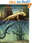 Gaining Ground: The Origin and Evolut...