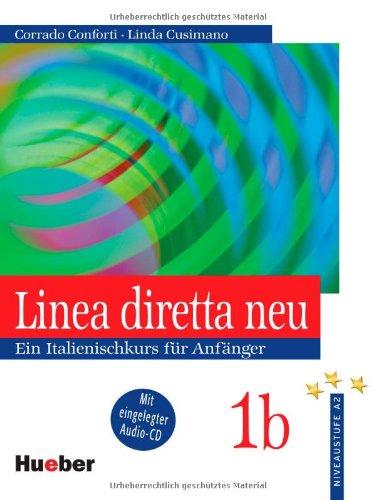 Linea diretta neu, Bd.1B : Lehr- und Arbeitsbuch, m. Audio-CD (Schulbuchausgabe ohne Lösungen)