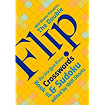 Will Shortz Presents the Double Flip Book of The New York Times Crosswords and Sudoku