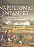 Napoleonic Infantry (Napoleonic Weapons & Warfare) (0304355097) by Haythornthwaite, Philip J.