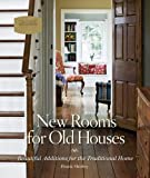 img - for New Rooms for Old Houses: Beautiful Additions for the Traditional Home (National Trust for Historic Preservation) (Nat Trust for Historic Preserv) book / textbook / text book